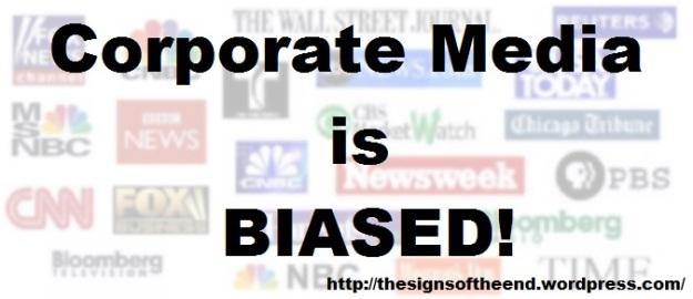 corporate media is biased