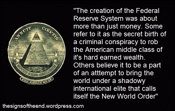 the-signs-of-the-end-the federal reserve system and the new world order